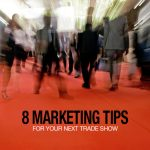 8 Tradeshow Promotional Products Tips